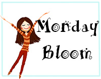 Monday Bloom
